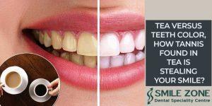 Tea versus teeth color, how tannis found in tea is stealing your smile?