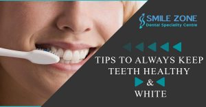 Tips to always keep teeth healthy and white