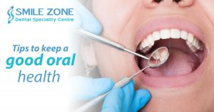 Tips To Keep A Good Oral Health