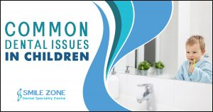 Common Dental Issues in Children