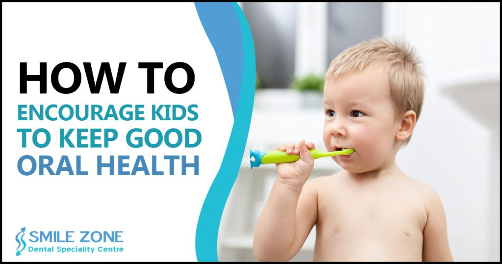 How to Encourage kids to keep Good Oral Health