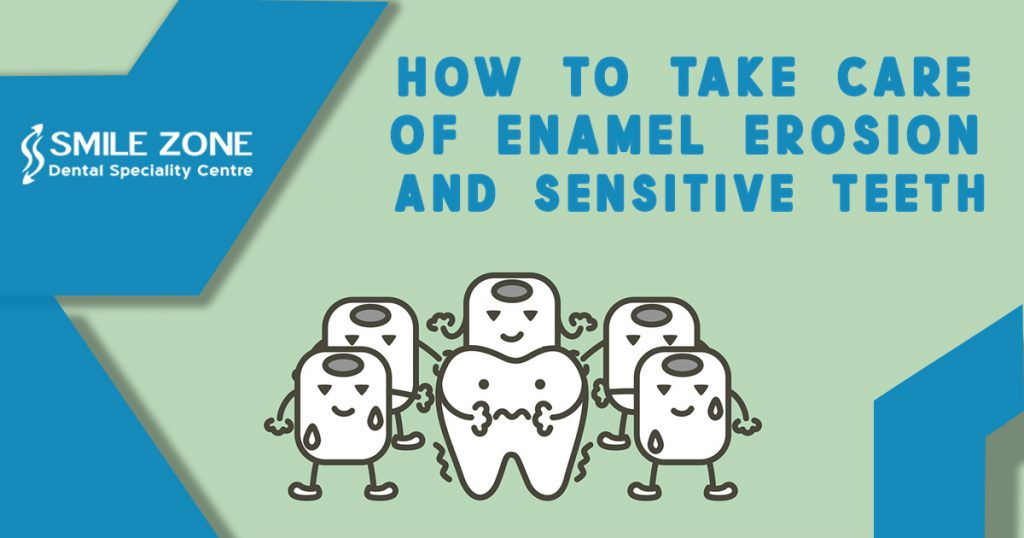 How to take care of Enamel Erosion And Sensitive Teeth