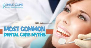 Most Common Dental Care Myths