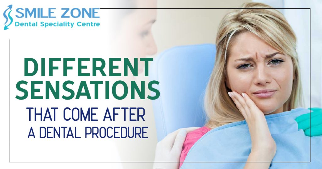 Different Sensations that come after a dental procedure