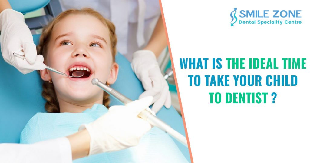 What is the ideal time to take your child to dentist