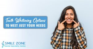 Teeth Whitening Options to meet just your needs