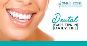 Dental Care tips in Daily Life