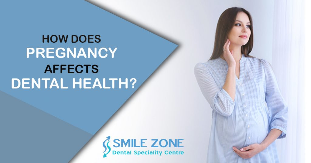 How Does Pregnancy Affects Dental Health