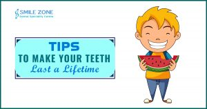 Tips To Make Your Teeth Last A Lifetime