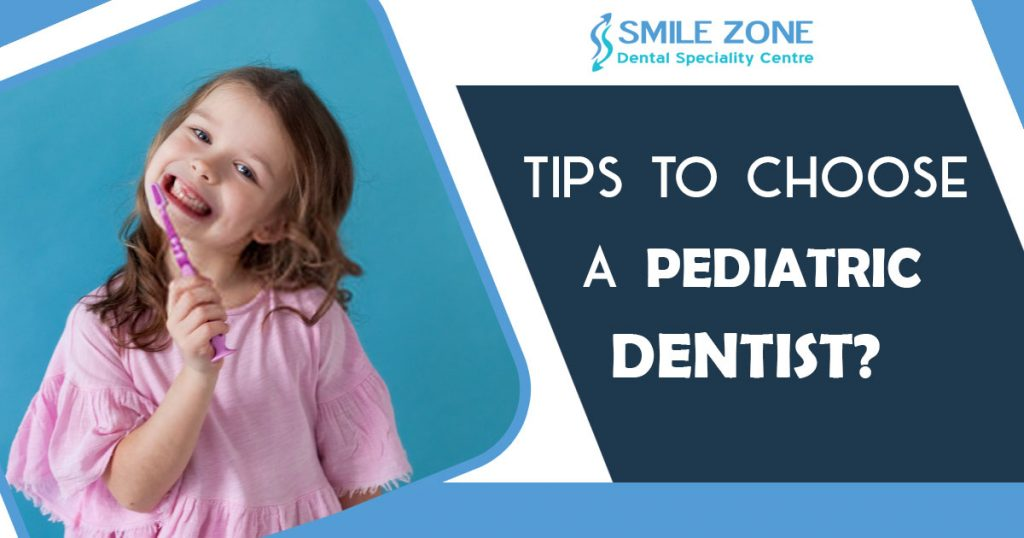 Tips to choose a pediatric dentist