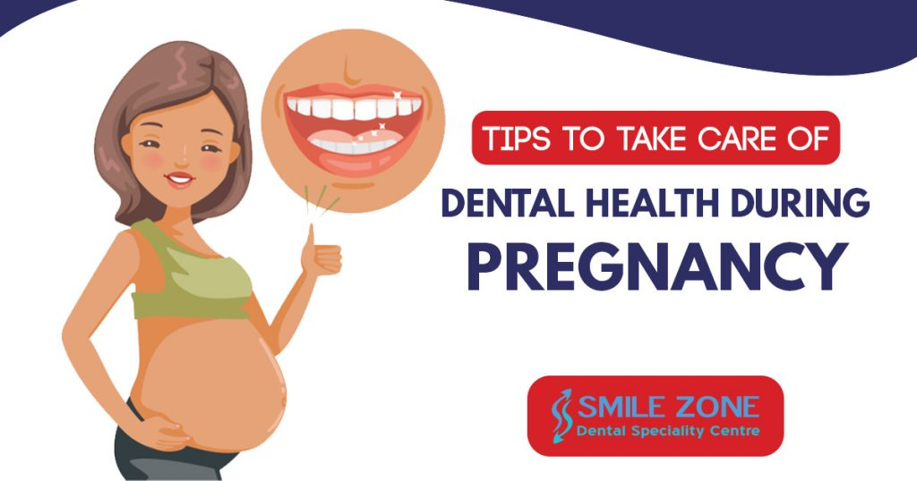 Tips to take care of dental health during pregnancy