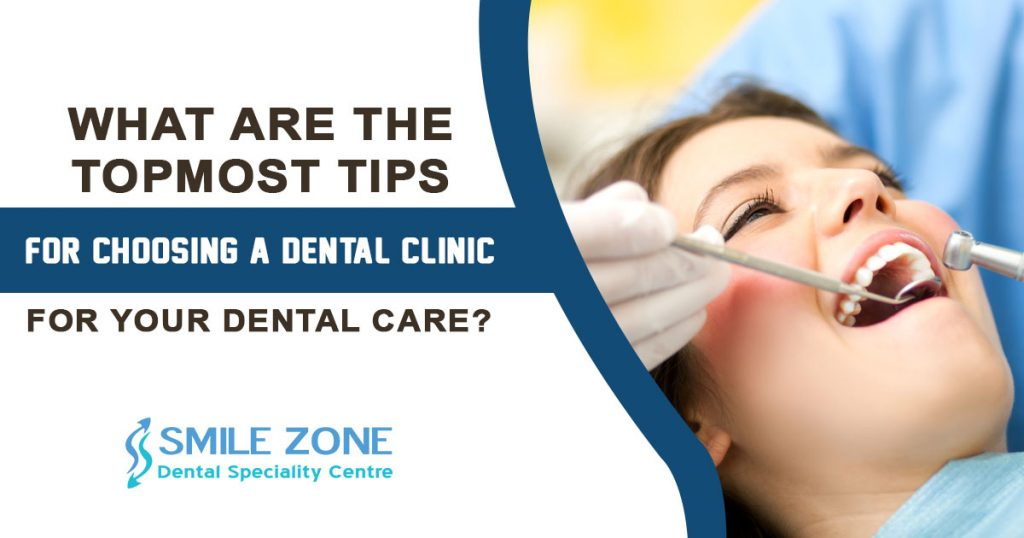 choosing a dental clinic for your dental care