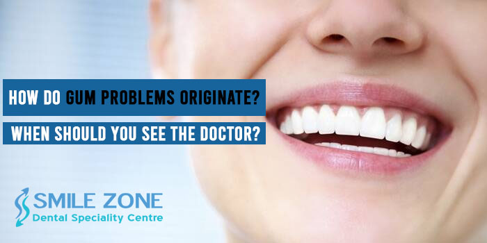 How do gum problems originate When should you see the doctor