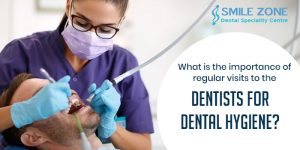 What is the importance of regular visits to the dentists for dental hygiene