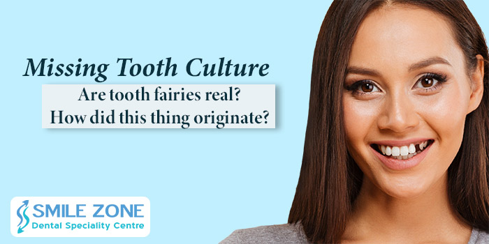 Missing tooth culture Are tooth fairies real How did this thing originate