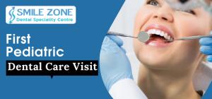First Pediatric Dental Care Visit